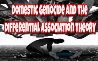 The Differential Association Theory, And Domestic Genocide